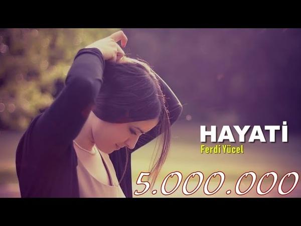 Ferdi Yücel - Hayati (Remix - 2019)