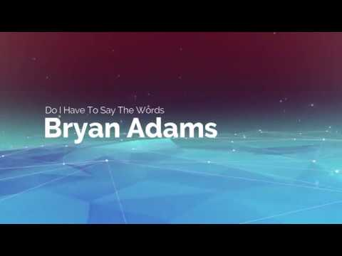 Do I Have To Say The Words by Bryan Adams (Art by JJM)