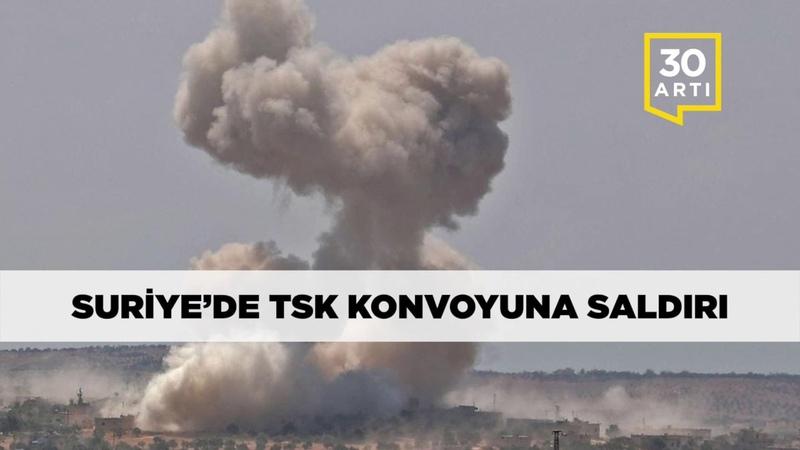 Suriye de TSK konvoyuna saldırı 3 büyükşehire kayyım Bir yılda 50 gazeteciye daha hapis Benzine zam