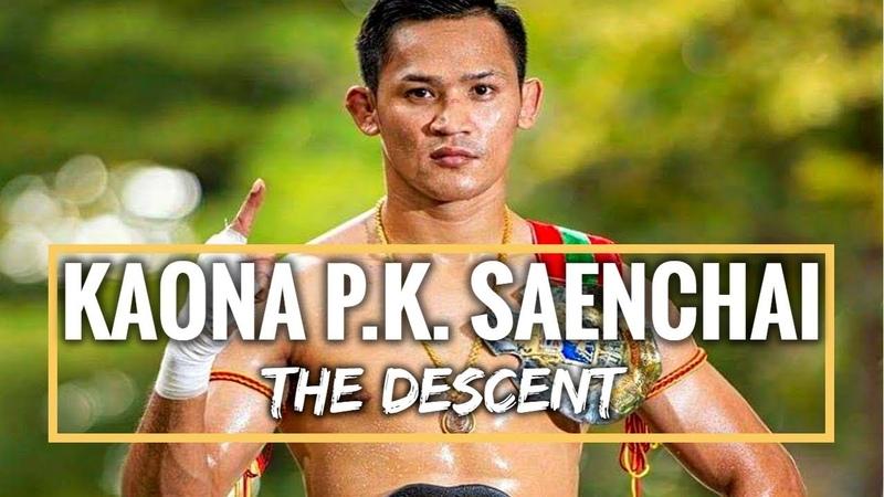 Kaona P.K.Saenchai - The Descent (Highlights) | Muay Thai