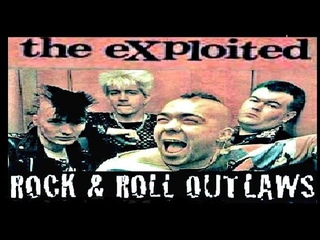 The Exploited: Rock & Roll Outlaws