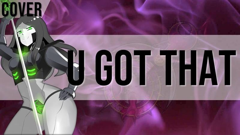 U Got That   40k Idol Version (Metal Cover)