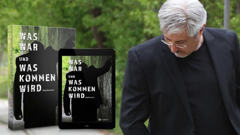 WAS WAR UND WAS KOMMEN WIRD von D. Bullcutter - Ein Buch... das die Norm bricht!