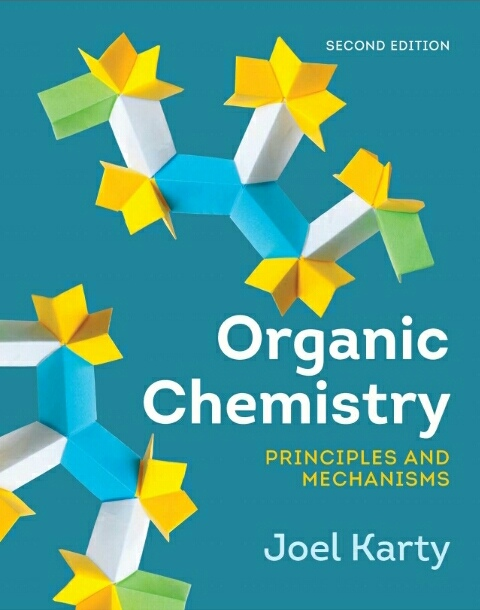 Organic Chemistry: Principles and Mechanisms (Second Edition)