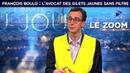 Zoom - François Boulo : l'avocat des Gilets Jaunes sans filtre sur TVL