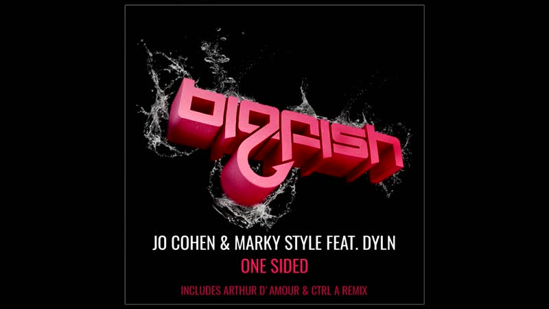 Jo Cohen Marky Style feat Dyln One Sided Arthur d'Amour CTRL A remix 1