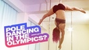Pole Dancing next for Olympic Games recognition This video might just convince you
