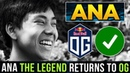 The Legend Returns! TI8 Winner and MVP of 2018 Ana is Back to OG Again! Dota 2 - Road to TI9