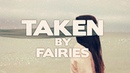 TAKEN by Fairies A Short CREEPY Fairy Story From Reddit