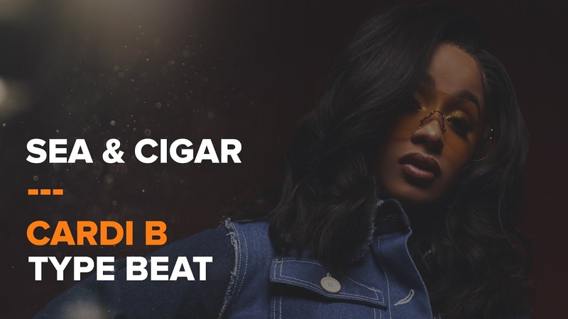 [FREE DL] Sea And Cigar | Cardi B Type Beat (NEW 2019)