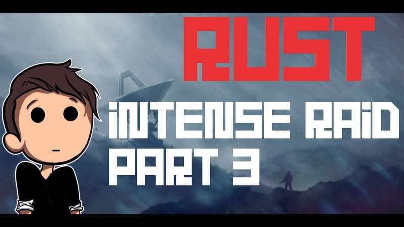 Rust - INTENSE RAID (PART 3) ЗАРЕЙДИЛИ КЛАН НЕ НАЧАВ РЕЙДИТЬ