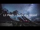Lil Peep - Suck my blood (Music Video) (Lyrics)