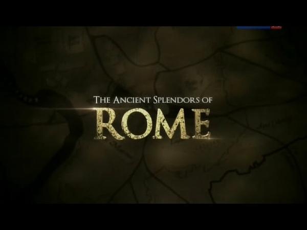 Блеск и слава Древнего Рима. 1 серия - Колизей - политическая арена императоров