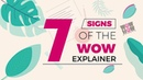 7 Signs of the WOW Explainer