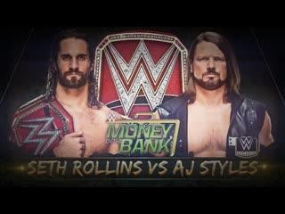 Seth Rollins(с) vs. Aj Styles - Universal Championship (Money In The Bank 2019)