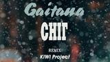 Gaitana - Снг (KIWI Project Remix) (Official Audio)