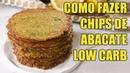 Como Fazer Chips de Abacate Low Carb Fácil