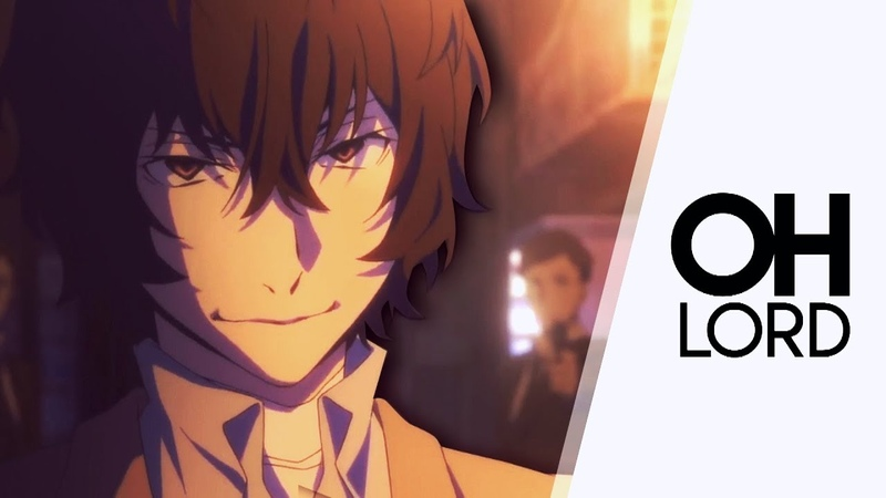 OH LORD || Bungou Stray Dogs