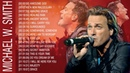 IMPERDÍVEL Michael W Smith Top Hits Of All Time Greatest Worship Songs Collection