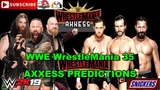 WWE WrestleMania 35 Axxess NXT vs NXT Alumni SAnitY vs Undisputed ERA Predictions WWE 2K19