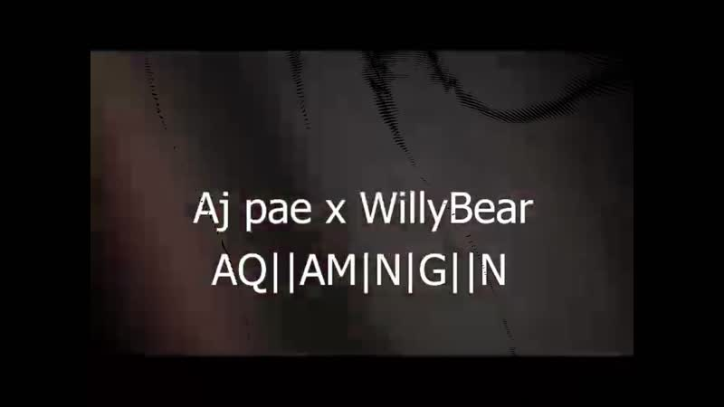 Aj pae x WillyBear - AQ||AM|N|G||N