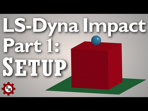 LS-Dyna Ball and Block Tutorial Part 1 Mesh and Boundary Condition Setup