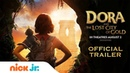 Dora the Explorer's NEW Movie: Dora the Lost City of Gold | Official Trailer | Nick Jr.