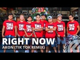 RIGHT NOW NA NA NA (Tik Tok Remix) by Akon Dance Fitness Pop TML Crew Carlo Rasay