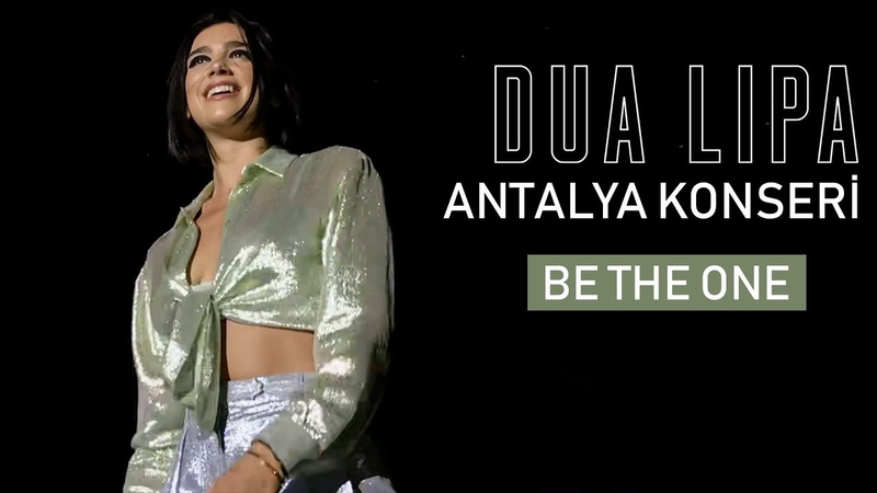 Dua Lipa - Be the One (Antalya Konseri)