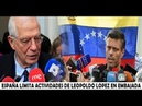 🔴 España Restringe actividad Politica de Leopoldo Lopez en Embajada en Caracas