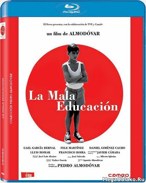 Дурное воспитание / Bad Education / La Mala Educacion (2004/BDRip/HDRip)