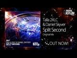 Talla 2XLC &amp Daniel Skyver Split Second (Original Mix)