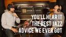 The Best Jazz Advice We Ever Got - Peter Martin Adam Maness | You'll Hear It S3E99