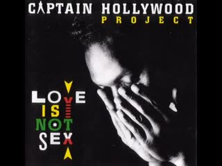 Captain Hollywood Project - Love Is Not Sex - 1993