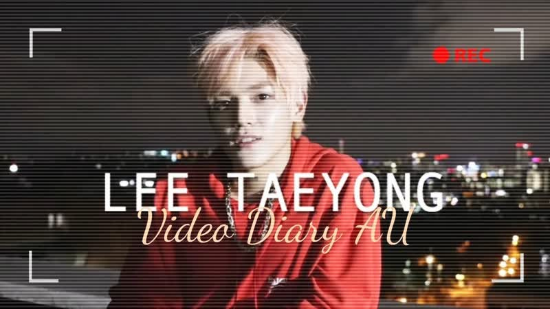 Taeyong | video diary au (Rus.subрус.саб)