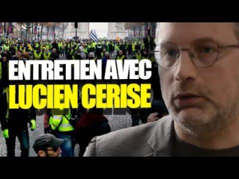 ENTRETIEN AVEC LUCIEN CERISE! (gilets jaunes, FN, stratégie face au pouvoir...)
