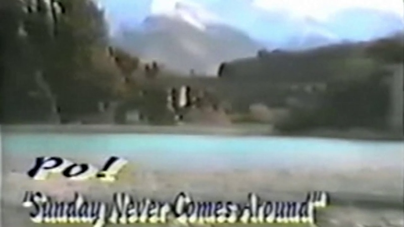 Po! Sunday Never Comes Around (Music Video)