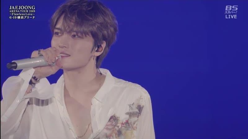 190619 JAEJOONG ARENA TOUR 2019~Flawless Love~at Yokohama Arena -2 Part