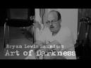 Art of Darkness Bryan Lewis Saunders FULL MOVIE