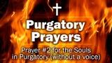 Purgatory Prayers - Prayer #2 for the Souls in Purgatory
