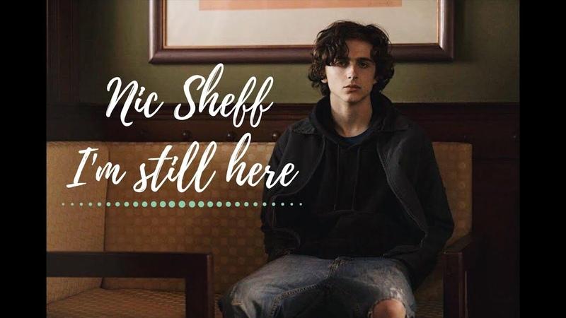Nic Sheff I'm still here Beautiful Boy 2018