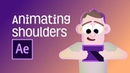 After Effects Tutorial Quick tips for character animation Shoulder Movement