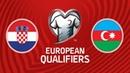 Croatia vs Azerbaijan 2 1 All Goals Extended Highlights 2019