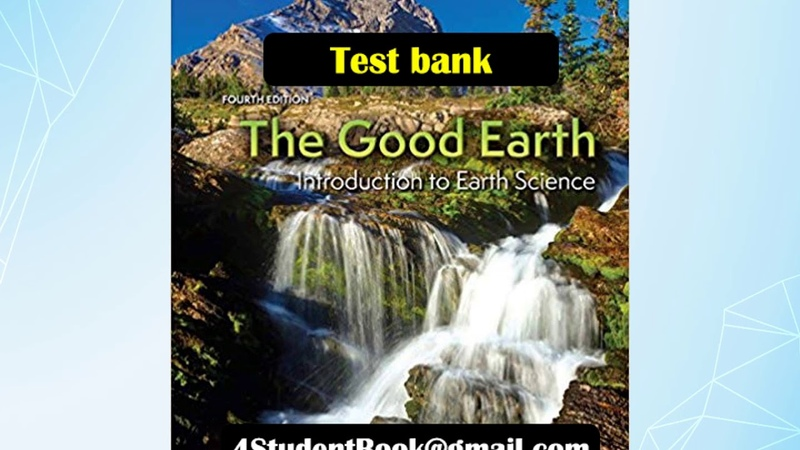 The Good Earth Introduction to Earth Science 4th Edition