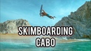 Austin Keen Skimboarding EPIC WAVES in Cabo Paradise