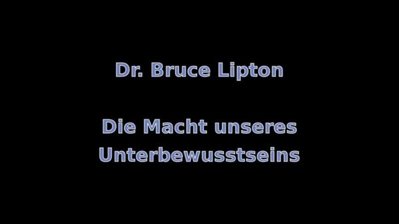 Dr. Bruce Lipton _ Die Macht unseres Unterbewussts(360P).mp4