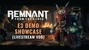 E3 Demo Showcase Livestream VOD | Remnant: From the Ashes
