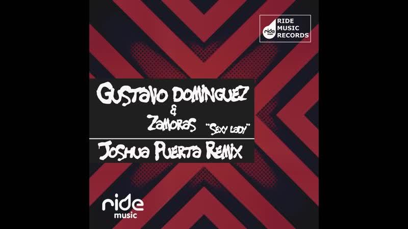 Gustavo Dominguez Zamoras - Sexy Lady (Joshua Puerta Remix)