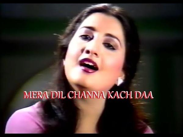 Naheed Akhtar - Mera Dil Channa Kach Da - Live Performance
