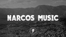 Narcos Ultimate Music Playlist